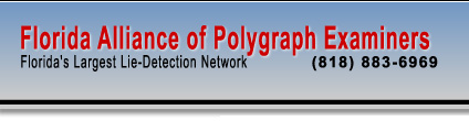 Florida Alliance of Polygraph Examiners - Florida's Largest Lie Detection Network